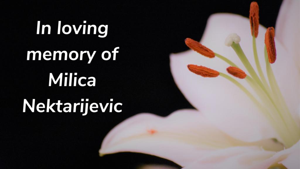 In loving memory of Milica Nektarijevic