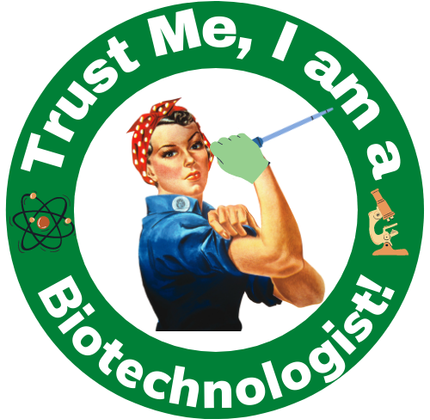 Trust me, I'm a Biotechnologist